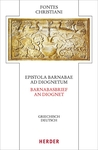 Epistola Barnabae / Barnabasbrief - Ad Diognetum / An Diognet